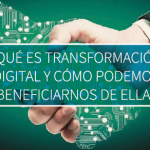 ¿Qué es Transformación Digital y cómo podemos beneficiarnos de ella?