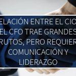 Relación entre el CIO y el CFO trae grandes frutos, pero requiere comunicación y liderazgo